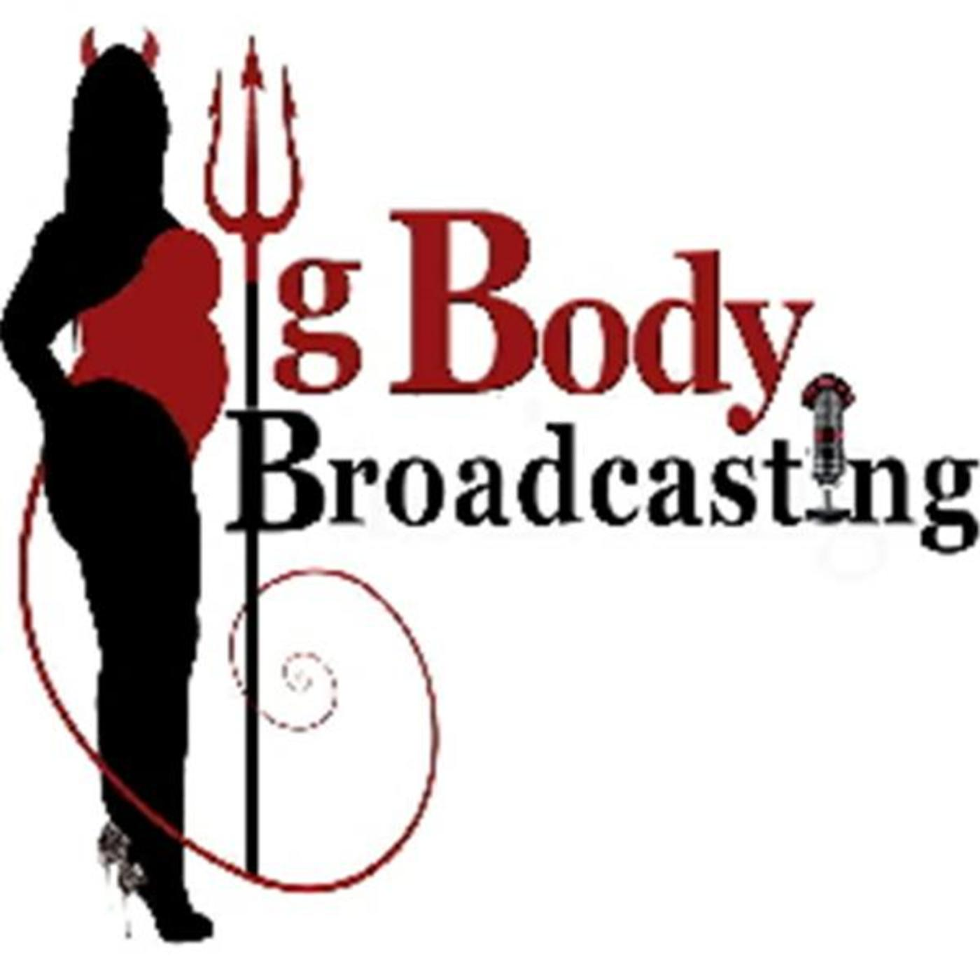 Big Body Broadcasting