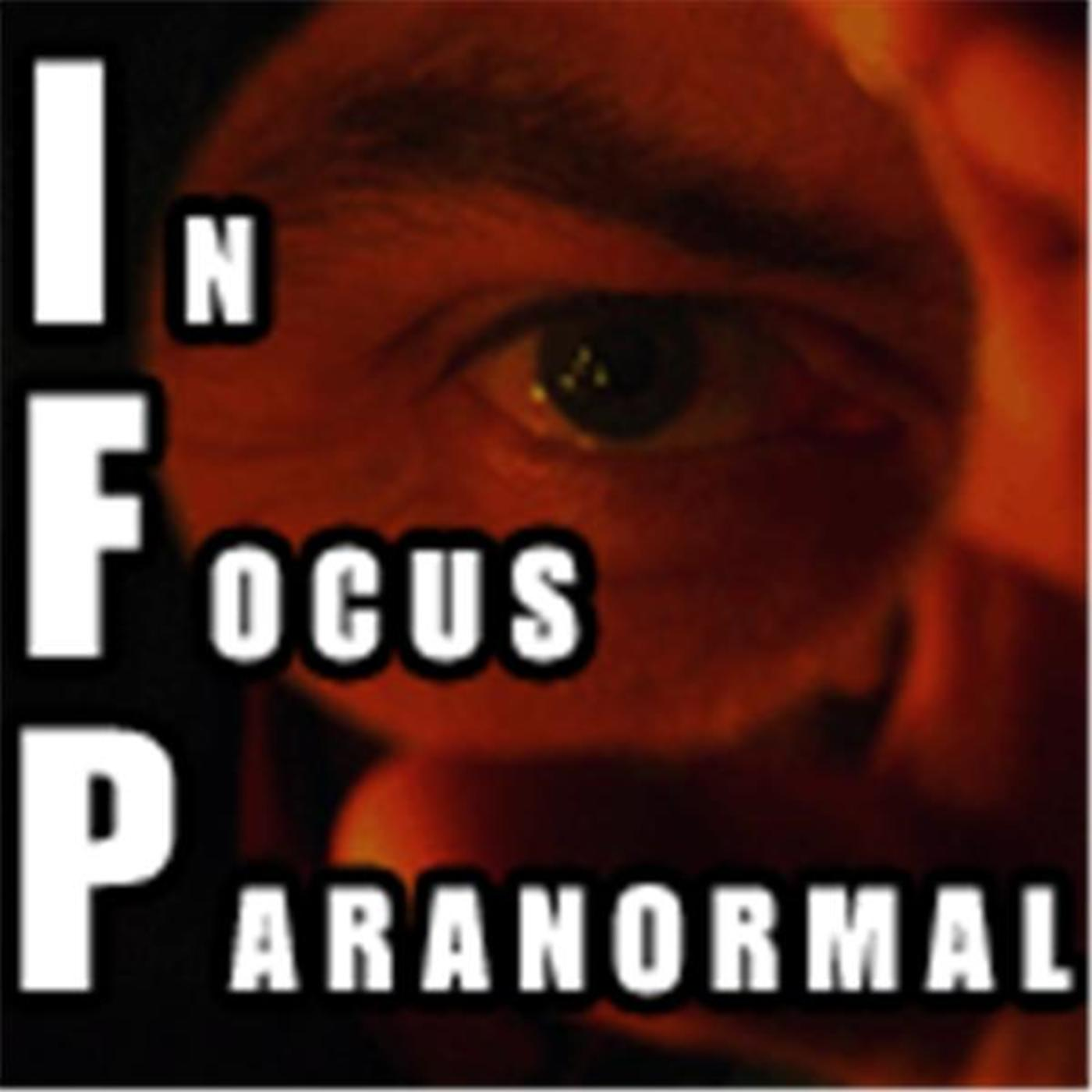 In Focus Paranormal Talk Radio