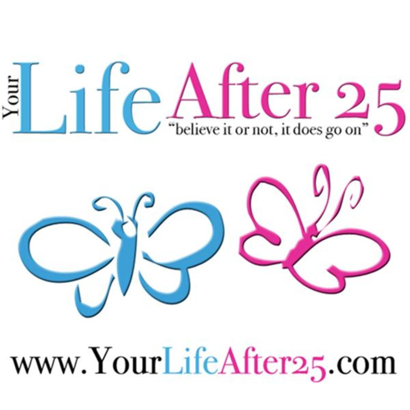 Your Life After 25 Radio (YLA 25)
