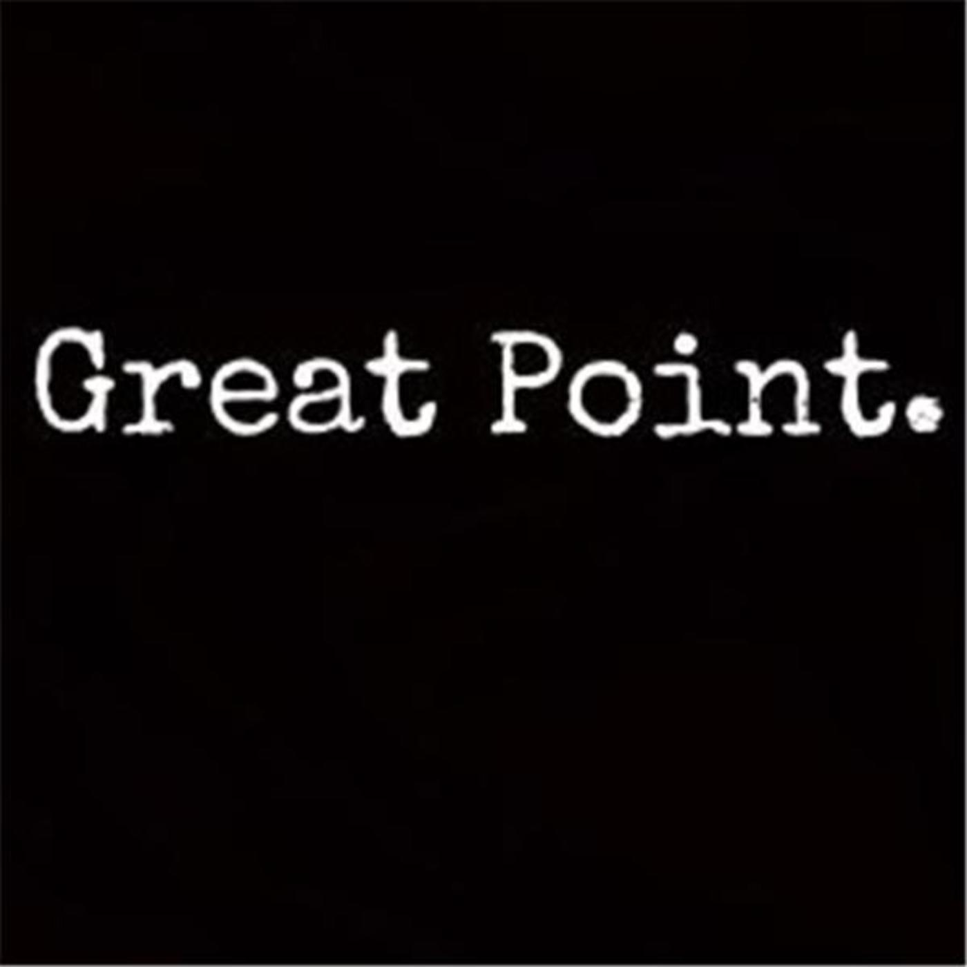 Great Point Podcast