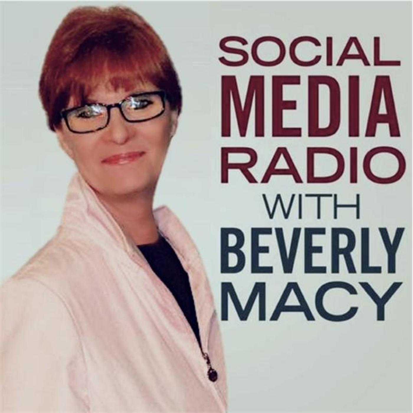 Social Media Radio with Beverly Macy