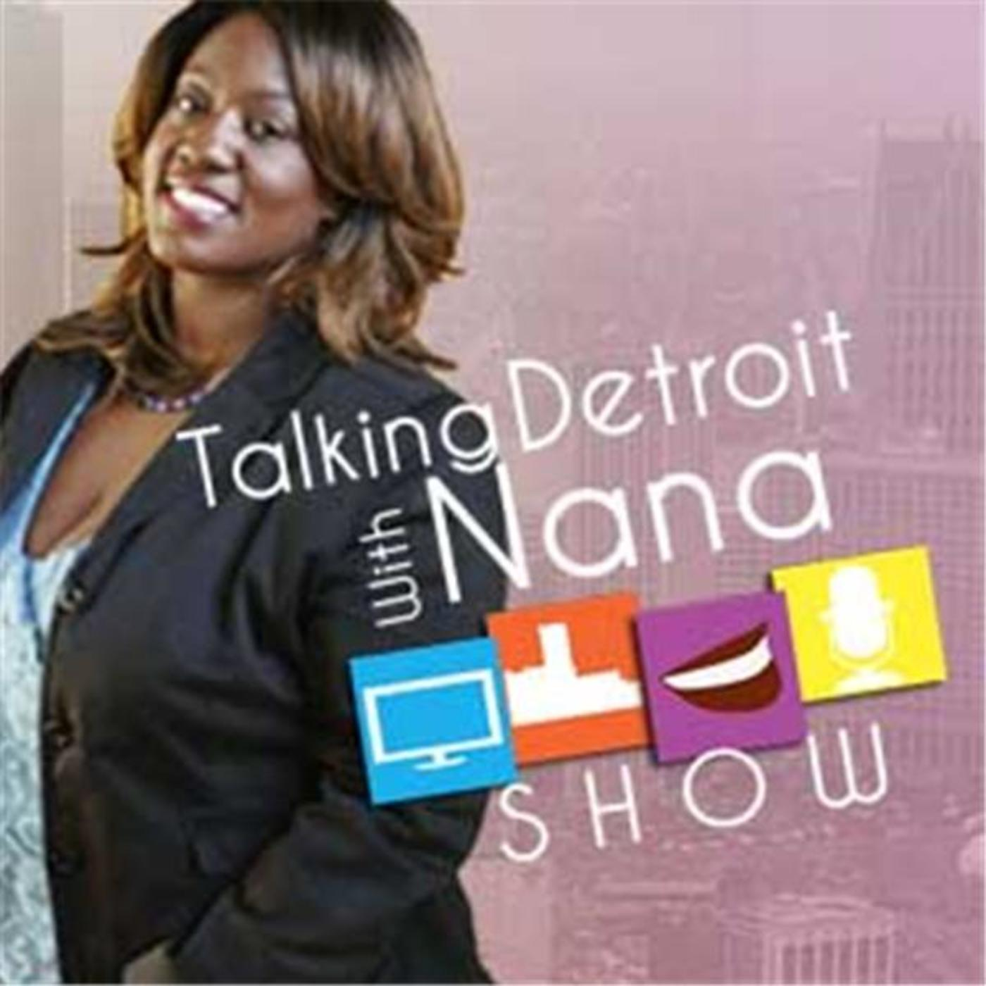Talking Detroit With Nana