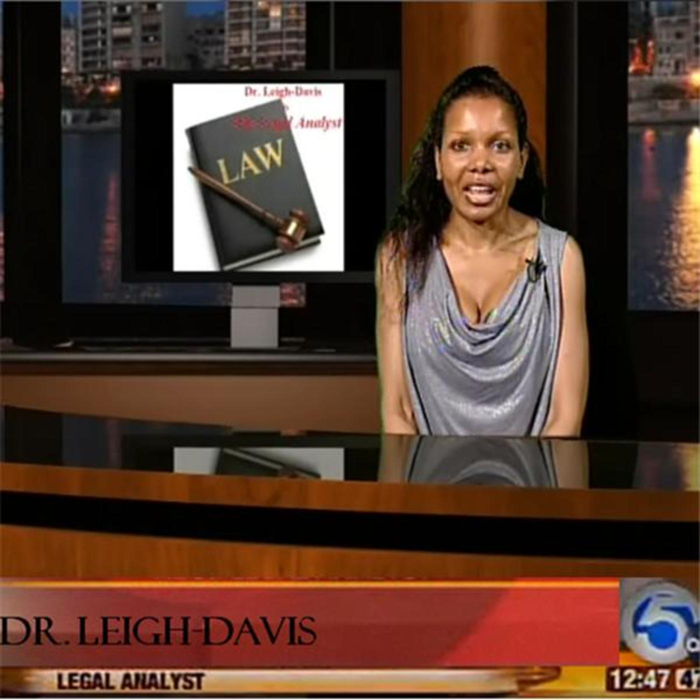 The Legal Analyst is Dr. Leigh-Davis