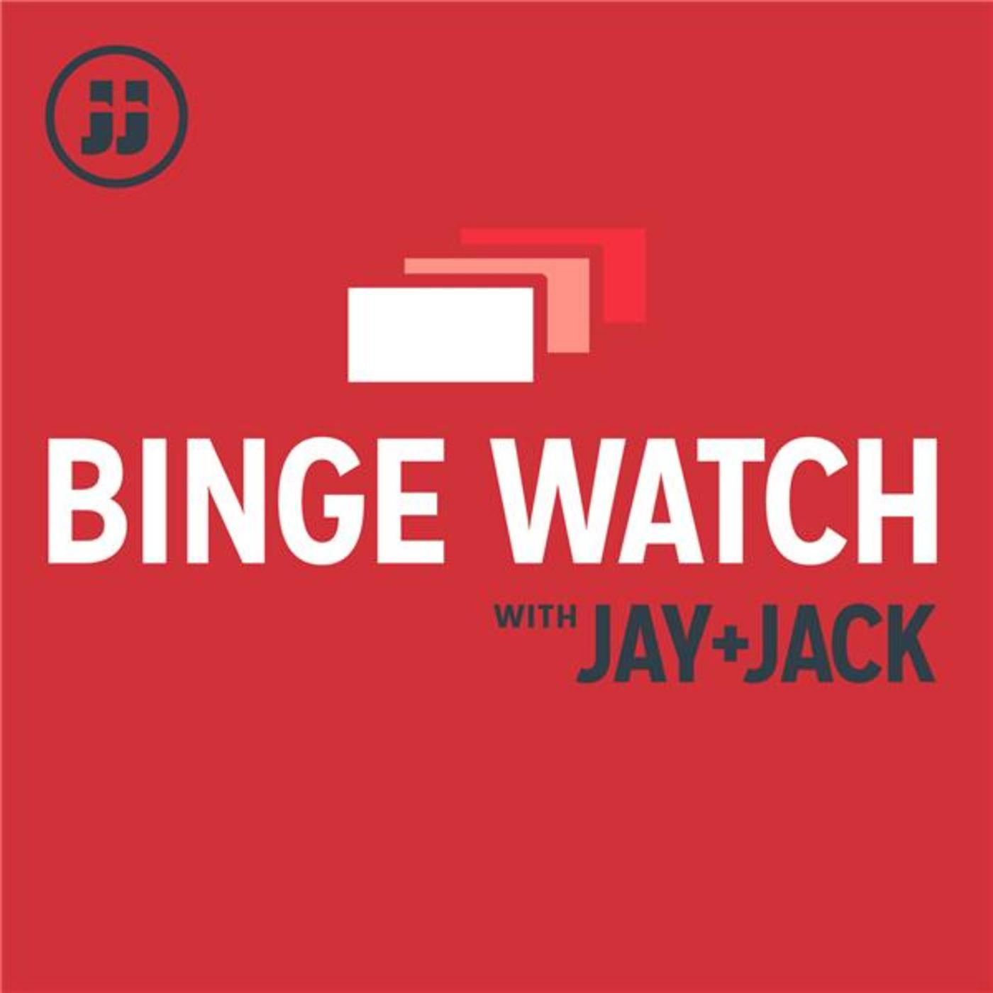 Binge Watch with Jay and Jack