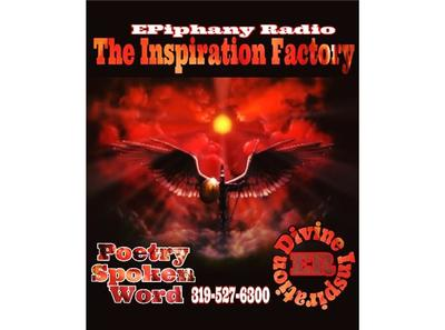 The Inspiration Factory Presents Divine Inspirations 04/16 by EPiphany The 4REALRADIONETWORK | Poetry Podcasts