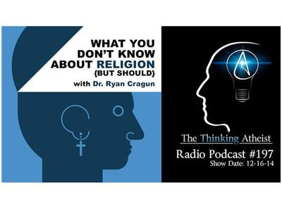 What You Don't Know About Religion (but should) with Dr. Ryan Cragun